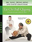 Tai Chi Ball Qigong: For Health and Martial Arts (English Edition)