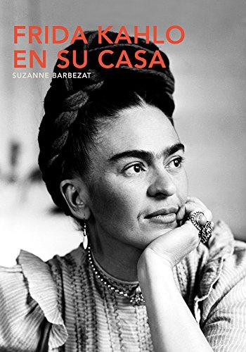 Frida Kahlo en su casa (QUARTO)