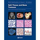 Soft Tissue and Bone Tumours (World Health Organization Classification of Tumours)
