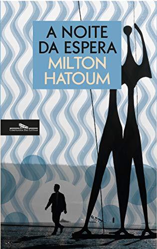 A noite da espera (Portuguese Edition)