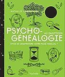 Psychogénéalogie au quotidien - Envie de compendre votre passé familial ? (Esotérisme) - Format Kindle - 9782017864530 - 10,99 €