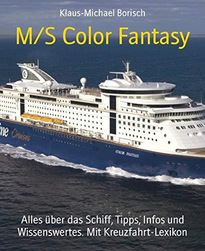 M/S Color Fantasy: Alles über das Schiff, Tipps, Infos und Wissenswertes. Mit Kreuzfahrt-Lexikon