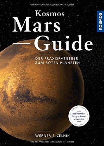 Kosmos Mars-Guide: Der Praxisratgeber zum roten Planeten
