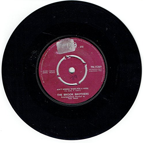 The Brook Brothers Ain't Gonna Wash For A Week 1961 UK 7