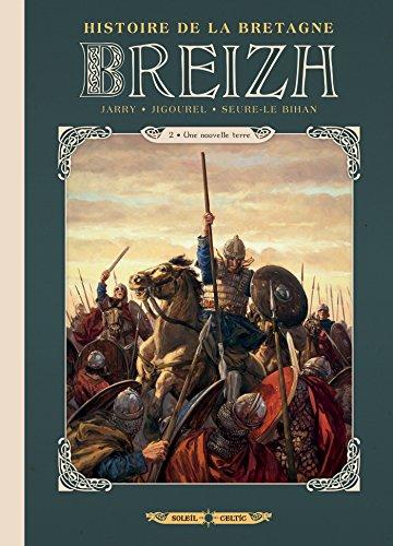 Breizh Histoire de la Bretagne T02 : Une nouvelle terre (French Edition)