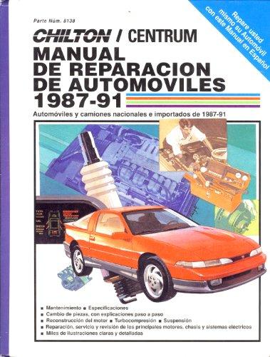 Chilton's Spanish-Language Auto Repair Manual 1987-91 (CHILTON'S AUTO REPAIR MANUAL SPANISH EDITION)