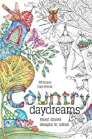 Country Daydreams: Hand drawn designs to colour in