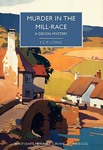 Murder in the Mill-Race (British Library Crime Classics) by [E.C.R. Lorac, Martin Edwards]