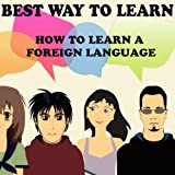 Best Way to Learn a Foreign Language