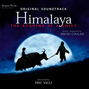 Himalaya - The Rearing of a Chief (Original Motion Picture Soundtrack)