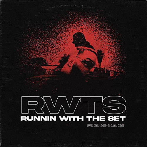 Runnin With The Set (feat. EL CID & Lil Ice) [Explicit]
