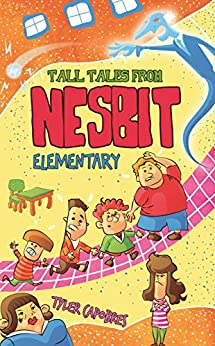 Tall Tales from Nesbit Elementary by [Tyler Capobres]