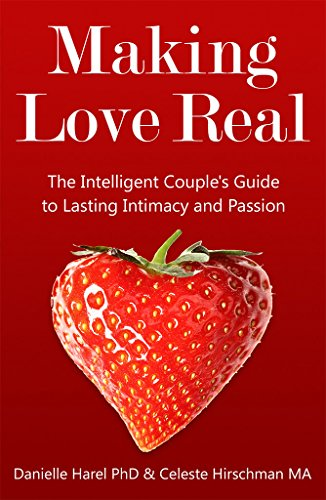 Making Love Real: The Intelligent Couple's Guide to Lasting Intimacy and Passion (English Edition)