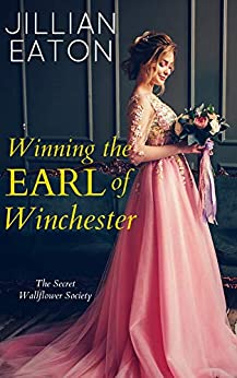 Winning the Earl of Winchester (Secret Wallflower Society Book 1) by [Jillian Eaton]