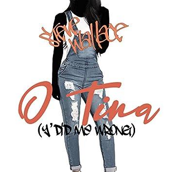 O Tina (Y'did Me Wrong)