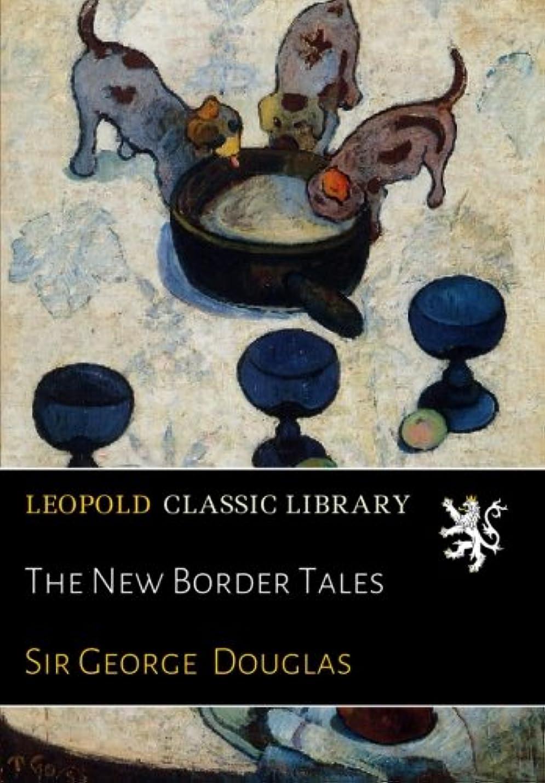 想定する艶移行するThe New Border Tales