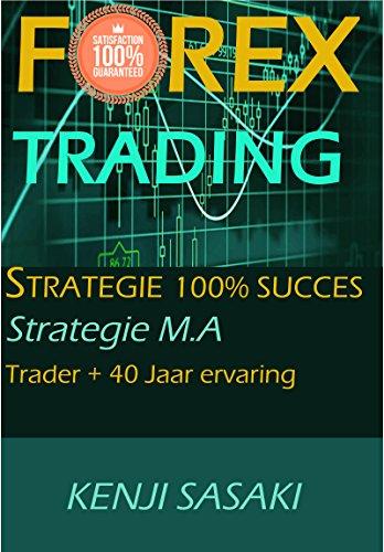 FOREX TRADING STRATEGIE 100% SUCCES GEGARANDEERD: Gemakkelijke Strategie M.A, Voltijdse Handelaar met Meer dan 40 Jaar Ervaring, Intraday-Handelssysteem (Dutch Edition)