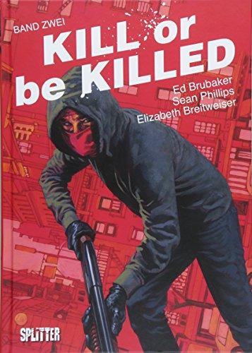 Kill or be Killed 02: Buch 2