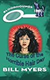 The Curse of the Horrible Hair Day (Bloodhounds, Inc.) (Volume 9)