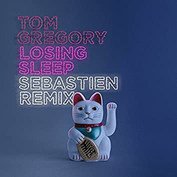Losing Sleep (Sebastien Remix)