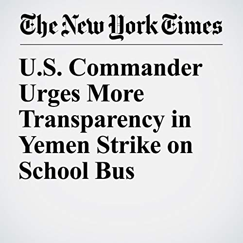 U.S. Commander Urges More Transparency in Yemen Strike on School Bus copertina