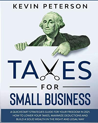 Taxes for Small Business A Quick Start Strategies Guide for 2021 How to Lower Your Taxes Maximize product image