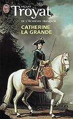 Catherine la Grande de Henri Troyat