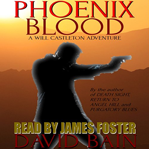 Phoenix Blood: A Will Castleton Adventure Audiobook By David Bain cover art