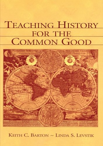 Compare Textbook Prices for Teaching History for the Common Good 1 Edition ISBN 9780805839319 by Barton, Keith C.,Levstik, Linda S.