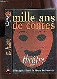 MILLE ANS DE CONTES. Théâtre, Tome 2