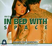 In Bed With Space: Ibiza..