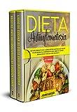 DIETA ANTIINFLAMATORIA: Una Guía Completa Para La Dieta Antiinflamatoria Que Incluye Más De 250 Recetas Comprobadas Para Sanar Su Sistema Inmunológico Y Vivir Una Vida Saludable