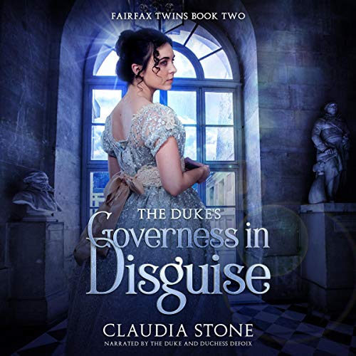 The Duke's Governess in Disguise Audiobook By Claudia Stone cover art