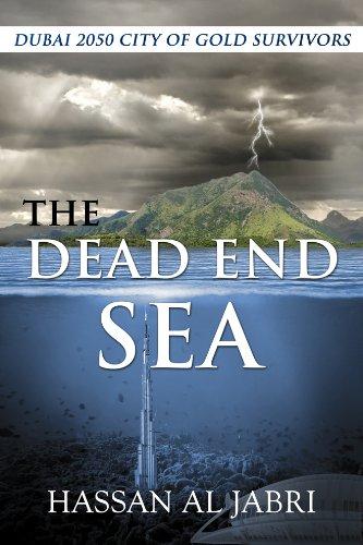 Dubai 2050 City Of Gold Survivors - The Dead End Sea (English Edition)