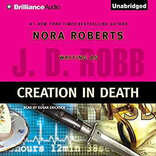 Creation in Death     In Death, Book 25              Written by:                                                                                                                                 J. D. Robb                               Narrated by:                                                                                                                                 Susan Ericksen                      Length: 12 hrs and 19 mins     5 ratings     Overall 4.8