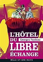 L'Hôtel du Libre Echange de Georges Feydeau