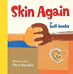 Skin Again by Bell Hooks, illustrated by Chris Raschka