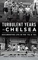 Turbulent Years in Chelsea: Documenting Life in the 70s and 80s