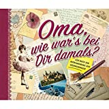 Oma, wie war's bei Dir damals?: Ein Buch zur Aufbewahrung der Erinnerungen