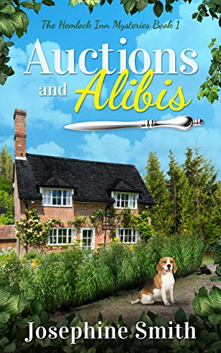 Auctions and Alibis (The Hemlock Inn Mysteries Book 1) by [Josephine Smith]