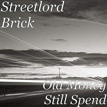 Old Money Still Spend