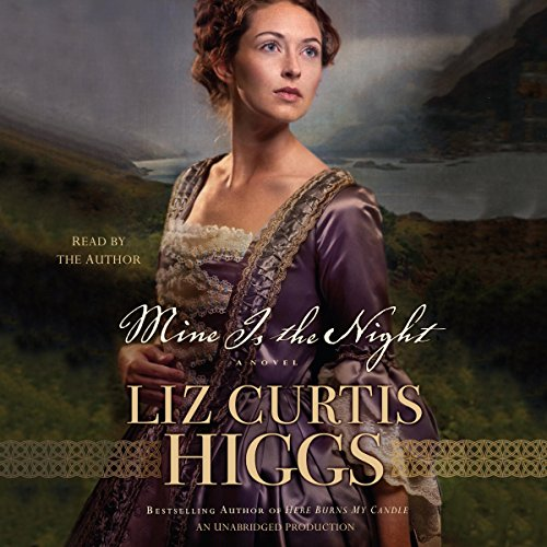 Mine Is the Night     A Novel              By:                                                                                                                                 Liz Curtis Higgs                               Narrated by:                                                                                                                                 Liz Curtis Higgs                      Length: 14 hrs and 56 mins     133 ratings     Overall 4.4