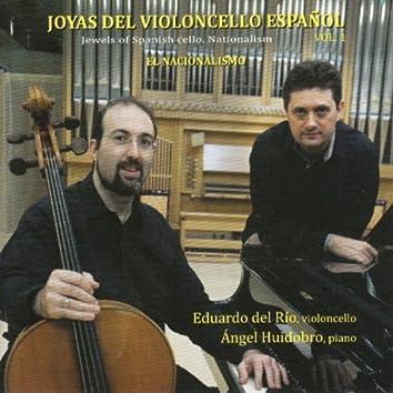 Joyas del Violoncello Español. El Nacionalismo (Jewels of Spanish Cello, Nationalism) [Vol. 1]