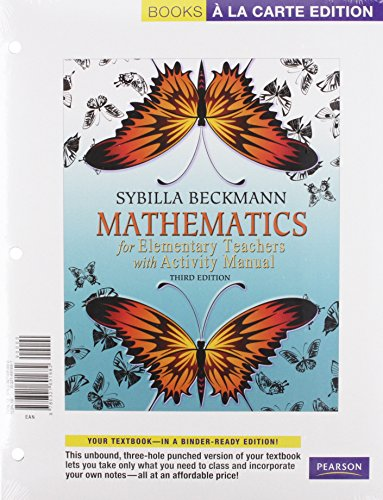 Mathematics for Elementary Teachers, Books a la Carte Edition with Activity Manual (3rd Edition)