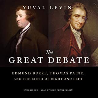 The Great Debate     Edmund Burke, Thomas Paine, and the Birth of Right and Left              By:                                                                                                                                 Yuval Levin                               Narrated by:                                                                                                                                 Mike Chamberlain                      Length: 10 hrs and 30 mins     15 ratings     Overall 4.3