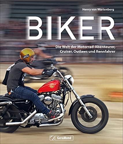 Bildband Motorrad: Biker. Die Welt der Motorrad-Abenteurer, Cruiser, Outlaws und Rennfahrer. Motorrad-Abenteuer in einem großartigen Bildband mit Aufnahmen aus 31 Ländern.