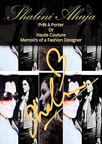 """Memoirs of a fashion designer """"Prêt a Porter"""" or """"Haute Couture (English Edition)"""