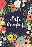 Date Keeper: Important Dates Reminder Book For Birthdays, Anniversaries And Celebrations Incl. Monthly Overview
