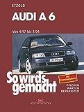 Audi A6 4/97 bis 3/04: So wird's gemacht - Band 114: Quattro / Avant quattro. pflegen - warten - reparieren