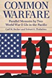 Common Warfare: Parallel Memoirs by Two World War II GIs in the Pacific